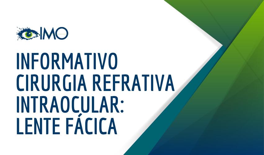 Informativo Cirurgia Refrativa Intraocular: Lente Fácica