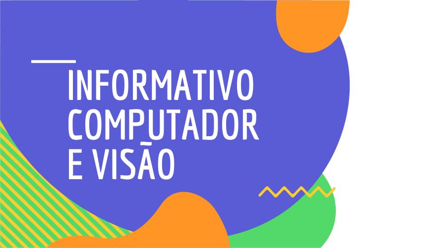 Informativo Computador e a Visão